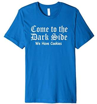 Come To The Dark Side We Have Cookies T-Shirt Funny