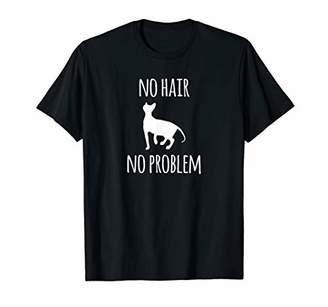 No Hair No Problem Shirt Sphynx Cat