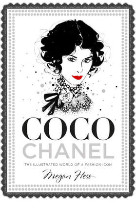 Chanel Bookspeed: Coco The Illustrated World of a Fashion Icon