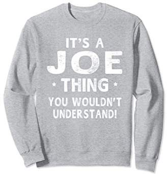 It's A Joe Thing Funny Novelty Gifts Name Sweatshirt Men