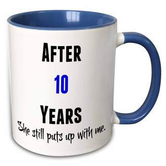 with me. 3drose 3dRose After 10 Years She Still Puts Up With Me, Black And Blue Letters - Two Tone Blue Mug, 11-ounce