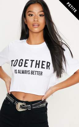 PrettyLittleThing Petite White Together Slogan Cropped T-Shirt