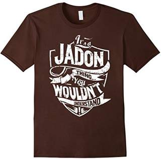 It's A Jadon Thing You Wouldn't Understand T-Shirt