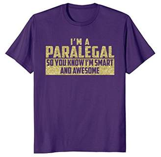 Smart and Awesome Paralegal T-Shirt (Gold)