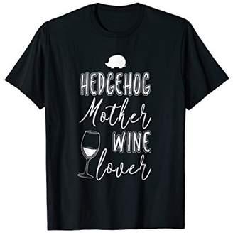 Hedgehog Mom Shirt Hamster Mother Wine Lover Shirt