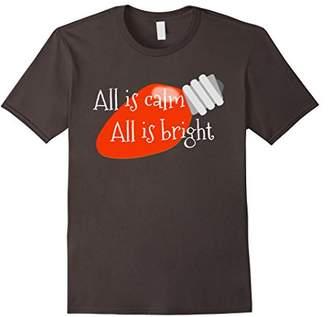 """All is Calm All is Bright"" Festive Christmas Bulb T-Shirt"