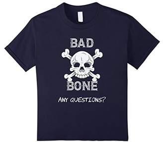 """""""Bad. Bone. Any Questions?"""" T-shirt"""