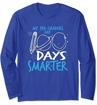My 3rd Graders are 100 days Smarter for Teachers Long Sleeve