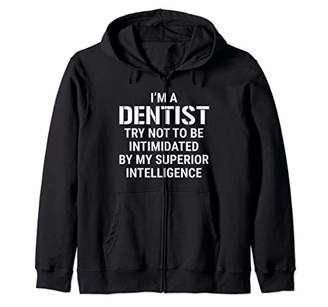 Funny Dentist Superior Intelligence Dentistry Zip Hoodie