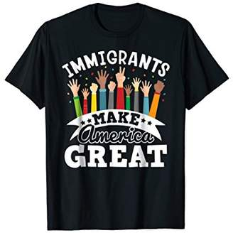 Pride Immigrants Make America Great T-Shirt Gift