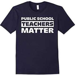 Public School Teachers Matter Proud Teacher