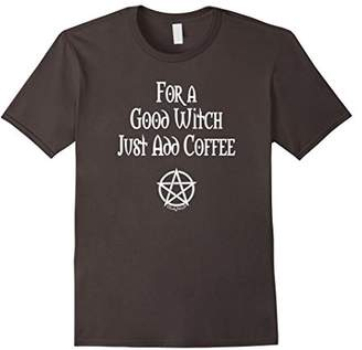 For a Good Witch Just Add Coffee Funny Pagan Wiccan Shirt