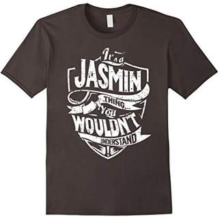 It's A Jasmin Thing You Wouldn't Understand T-Shirt