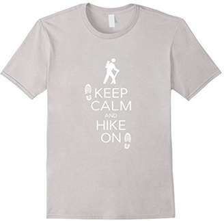 Keep Calm And Hike On Hiking And Backpacking T Shirt