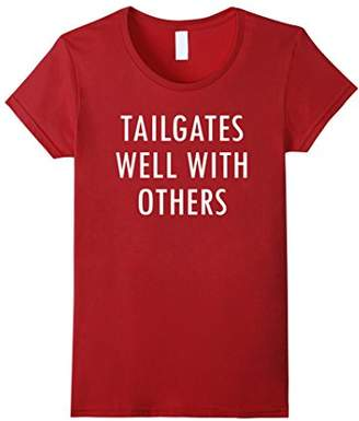 Tailgate Tailgates Well With Others Party T-Shirts