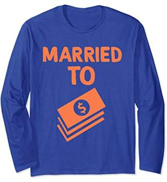 Married To Money Long Sleeve