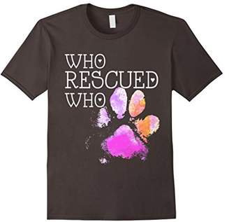 Who Rescued Who Dog Paw T-shirt
