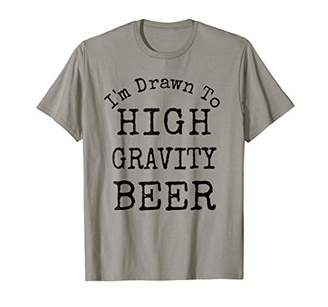 I'm Drawn to High Gravity Beer short sleeve novelty shirt B2
