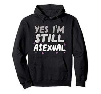 Yes I'm Still Asexual Hoodie Funny LGBTQIA Ace Pride