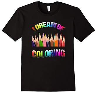 I Dream Of Coloring Adult Coloring Book T-Shirt