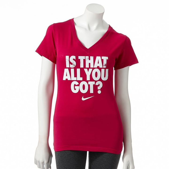 """Nike dri-fit """"is that all you got?"""" tee"""