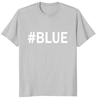 """Blue"" Hashtag Camp Color War Blue Team t-shirt #blue"