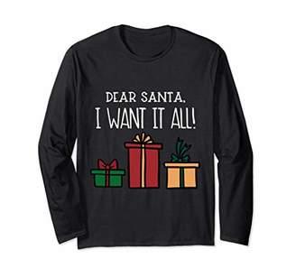Dear Santa I Want It All Funny Christmas Long Sleeve T-shirt