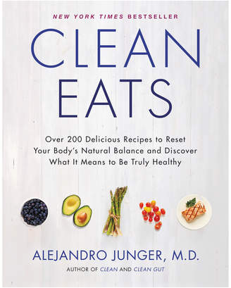 Harper Collins Clean Eats: Over 200 Delicious Recipes To Reset Your Body's Natural Balance and Discover What It Means To Be Truly Healthy