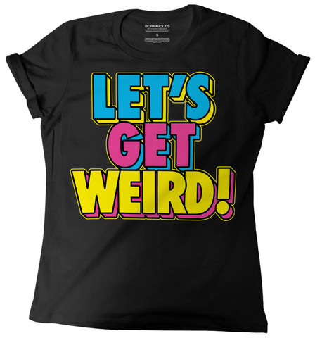 Workaholics Let's Get Weird Boyfriend Jr Tee