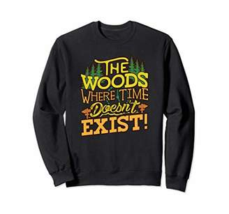 The Woods Where Time Doesn't Exist Hunting Sweatshirt
