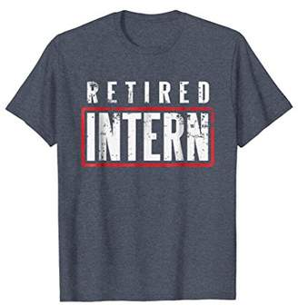 Retired Intern Office Worker Funny Souvenir Gift T-Shirt