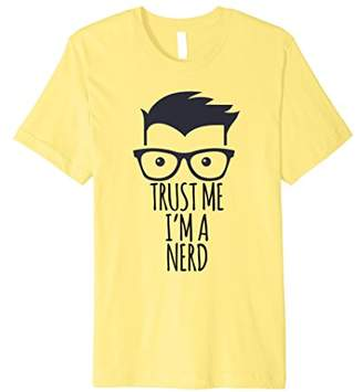Trust Me I'm A Nerd Funny Students Birthday Gift T-Shirt