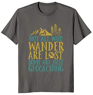 Funny Geocaching T-shirt Not All Who Wander Are Lost
