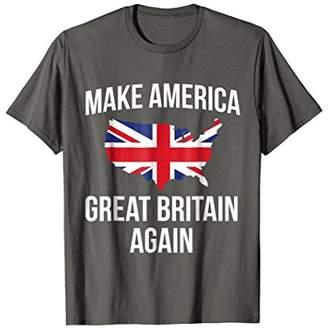 Funny Make America Great Britain UK Flag Tshirt - For Brits