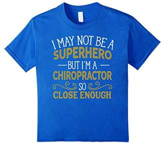 Not Superhero But Chiropractor Funny Gift T-Shirt