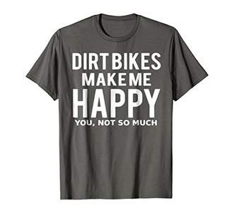 Dirt Bike Shirts - Dirt Bikes Make Me Happy T shirt