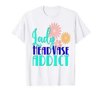 Lady Head Vase Addict T-Shirt Funny Vintage Grandma Wife Mom