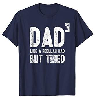 Mens Dad to be of 3 kids But Tired - 3rd power tee shirt
