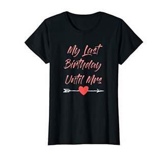 Womens My Last Birthday Until Mrs Costume Fiancee Birthday Gift Her T-Shirt