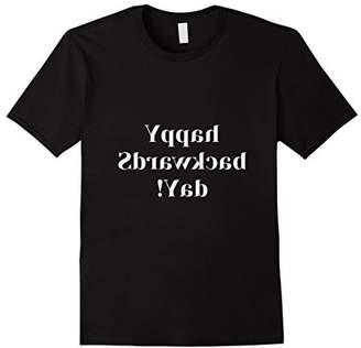 Backwards Day T-Shirt Happy Backwards Day! Tee Shirt