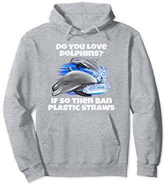 Loveable Dolphins Ban Plastic Straws Dolphin Pullover Hoodie