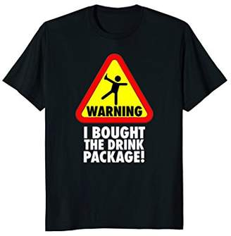 Funny Cruise Warning I bought the Drink Package T Shirt