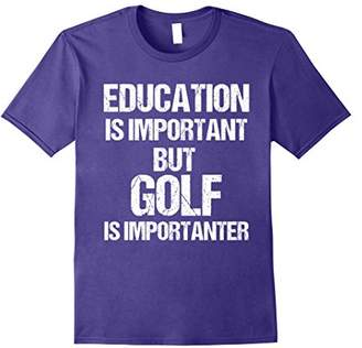 T-Shirt Funny Education is Important But Golf Importanter