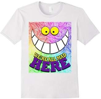 We're All Mad Here Quote Wonderland Trippy Wild Cat Tshirt