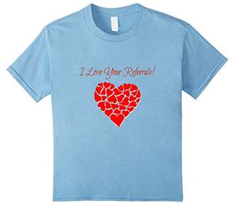 I Love Your Referrals Shirt - Cute Agent Referral T-Shirt