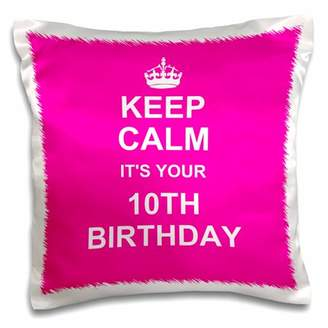 3dRose Keep Calm its your 10th Birthday - hot pink girly girls fun stay calm about turning double digits, Pillow Case, 16 by 16-inch