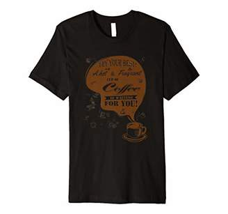 T-shirt cheers for coffee lover