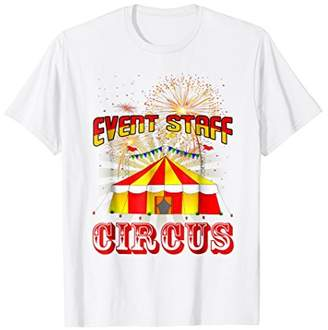 Circus Event Staff Party Humor Birthday Carnival Tee Shirt