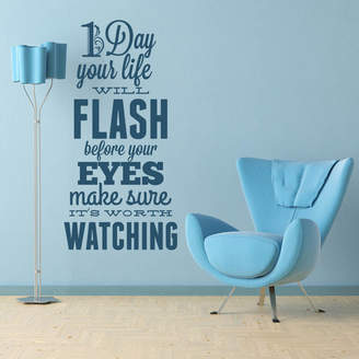 Wall Art 'One Day Your Life Will Flash...' Wall Sticker