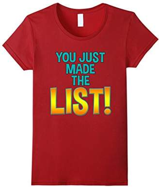 Funny Sarcastic You Just Made The List Tee